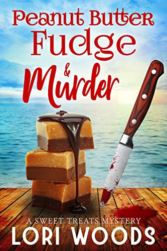 Peanut Butter Fudge & Murder (A Sweet Treats Cozy Mystery  Book 2) (Peanut Butter Cake Recipe With Cake Mix)