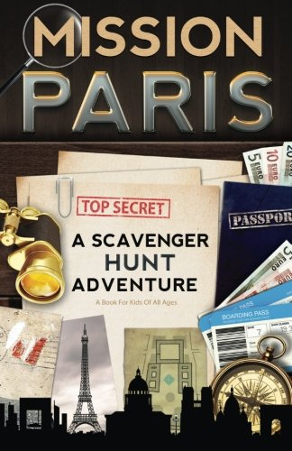 Mission Paris: A Scavenger Hunt Adventure (Travel Guide For Kids)