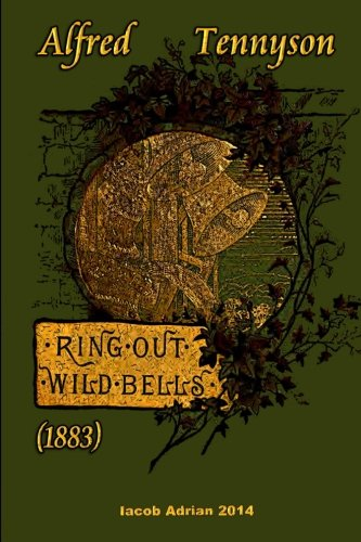 Ring out, wild bells (1883) Alfred Tennyson