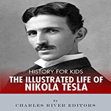 History for Kids: An Illustrated Biography of Nikola Tesla for Children Audiobook by Charles River Editors Narrated by Tracey Norman