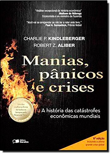 Manias, Pânicos e Crises. Uma História das Crises Financeiras
