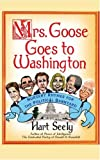 Mrs. Goose Goes to Washington, Hart Seely, 1439167214