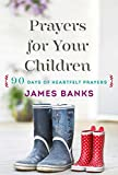 img - for Prayers for Your Children: 90 Days of Heartfelt Prayers for Children of Any Age book / textbook / text book