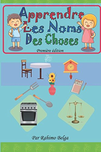 Apprendre Les Noms Des Choses: Livre pour enfants  [belga, rahimo] (Tapa Blanda)