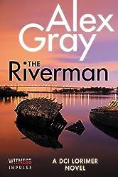 The Riverman: A DCI Lorimer Novel (William Lorimer)