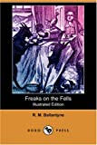 Freaks on the Fells, R. M. Ballantyne, 1406584509