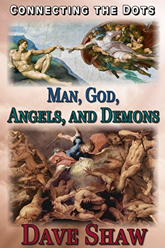 Book: Connecting the Dots - Man, God, Angels, and Demons by Dave Shaw