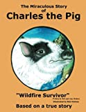 img - for The Miraculous Story of Charles the Pig book / textbook / text book