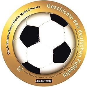 Geschichte des deutschen Fußballs Hörbuch