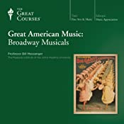 Great American Music: Broadway Musicals |  The Great Courses