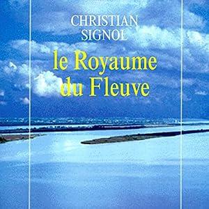 Le royaume du fleuve (La Rivière Espérance 2) | Livre audio
