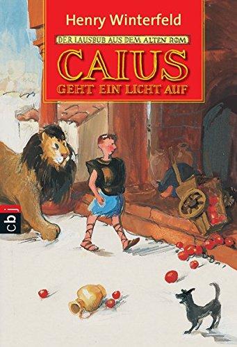 Caius geht ein Licht auf: Der Lausbub aus dem alten Rom