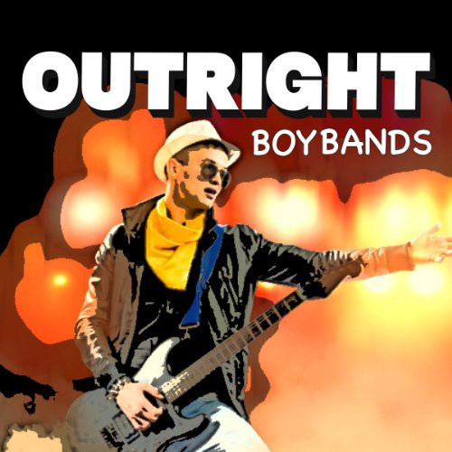 Outright Boy Bands