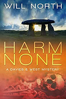 Harm None (A Davies & West Mystery Book 1) by [North, Will]