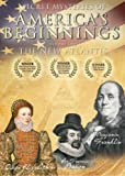 Secret Mysteries of America's Beginnings:  The New Atlantis -- Volume 1