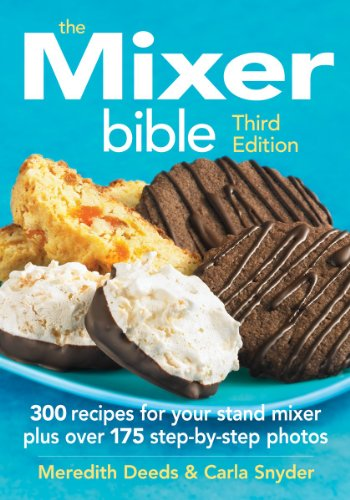 Price comparison product image The Mixer Bible: 300 Recipes For Your Stand Mixer