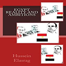 Egypt Reality and Ambitions Audiobook by Hussein Elasrag Narrated by Fergus Nicoll