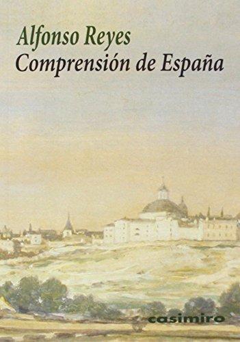 Descargar Libro Comprensión De España ) Alfonso Reyes Ochoa  (méxico)