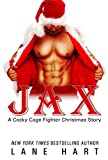 Jax: A Christmas Story (A Cocky Cage Fighter Novel Book 10)