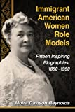 Immigrant American Women Role Models, Moira Davison Reynolds, 0786493771
