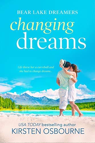 Amazon com: Changing Dreams (Bear Lake Dreamers Book 1) eBook