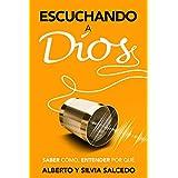 Escuchando la Voz de Dios: Saber cómo, entender por qué (Spanish Edition)