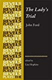 The Lady's Trial (The Revels Plays) (Revels Plays MUP)