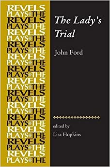 Book The Lady's Trial: By John Ford (Revels Plays) (The Revels Plays)