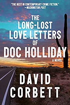 The Long-lost Love Letters Of Doc Holliday by David Corbett ebook deal