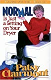 Normal Is Just a Setting on Your Dryer