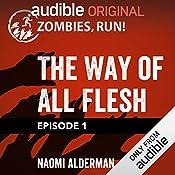 1: The Way of All Flesh | Naomi Alderman
