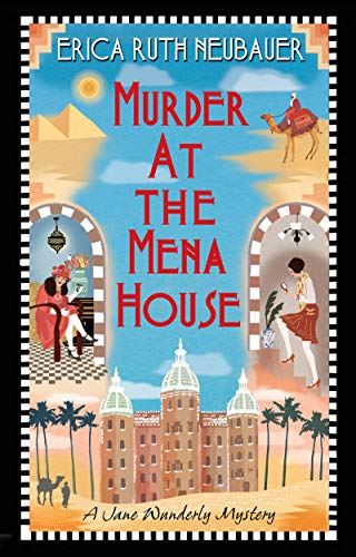 Murder at the Mena House (A Jane Wunderly Mystery Book 1) by [Neubauer, Erica Ruth]