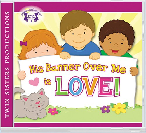 His Banner Over Me is Love CD (Kids Can Worship Too! Music)