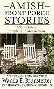 Amish Front Porch Stories 18 Short Tales Of Simple Faith