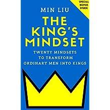 The King's Mindset: Twenty Mindsets To Transform Ordinary Men Into Kings