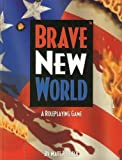 Brave New World: A Roleplaying Game