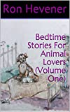 img - for Bedtime Stories For Animal Lovers (Volume One) book / textbook / text book