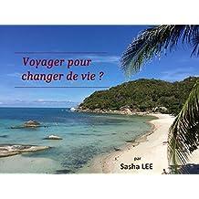 Voyager pour changer de vie ? (French Edition)
