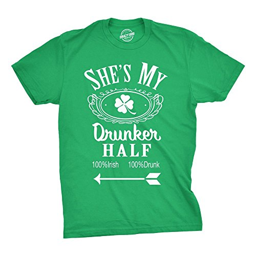 Shes My Drunker Half Funny St Patricks Day Saint Pattys Graphic Shamrock T Shirt (Green) - XL