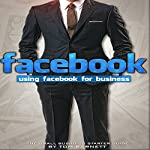 Using Facebook for Business: The Small Business Starter Guide   Thomas Barnett