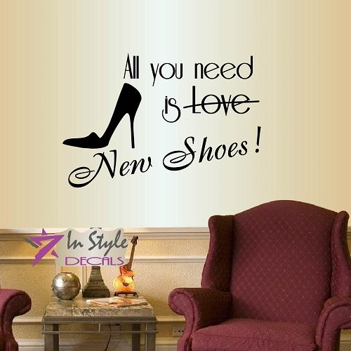 Wall Vinyl Decal Home Decor Art Sticker All You Need is Love New Shoes Phrase Quote Lettering Elegant High Heels Shoe Fashion Style Boutique Shop Store Room Removable Stylish Mural Unique Design