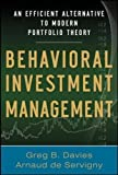 img - for Behavioral Investment Management: An Efficient Alternative to Modern Portfolio Theory (Professional Finance & Investment) book / textbook / text book