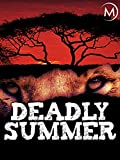 Deadly Summer