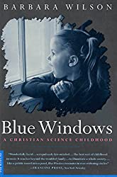 Blue Windows: A Christian Science Childhood
