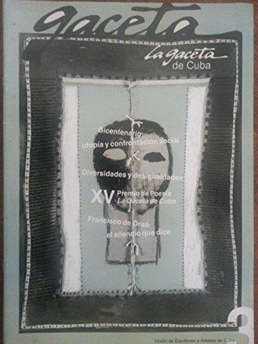 La gaceta de cuba,revista,de la union de escritores y artistas de cuba,numero 3.mayo-junio del 2010,bicentenario,utopia y confrontacion social.