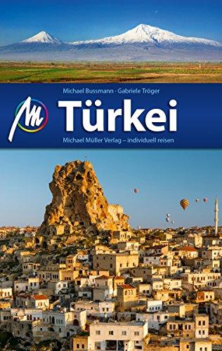 Türkei Reiseführer Michael Müller Verlag: Individuell reisen mit vielen praktischen Tipps (MM-Reiseführer) (German Edition)