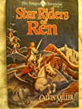 The Star Riders of Ren, Calvin Miller, 089107774X