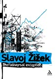 The Universal Exception Vol. 2 : Selected Writings, Zizek, Slavoj, 0826471099