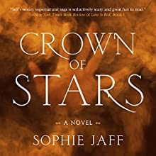 Crown of Stars Audiobook by Sophie Jaff Narrated by Mary Sarah, Will Damron, Emily Durante