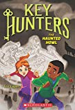 The Haunted Howl (Key Hunters #3)